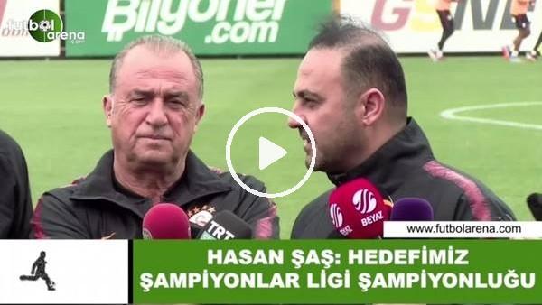 """Hasan Şaş: """"Hedefimiz Şampiyonlar Ligi şampiyonluğu"""""""