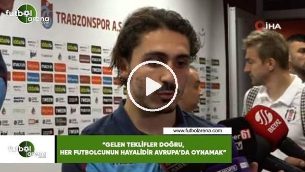 """'Abdulkadir Ömür: """"Gelen teklifler doğru, her futbolcunu hayalidir Avrupa'da oynamak"""""""