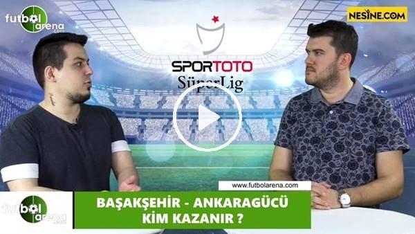 Başakşehir - Ankaragücü maçını kim kazanır?