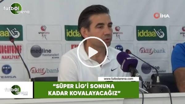 """'Osman Özköylü: """"Süper Lig'i sonuna kadar kovalayacağız"""""""