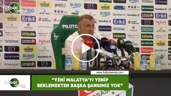 """'Mesut Bakkal: """"Yeni Malatya'yı yenip beklemekten başka şansımız yok"""""""