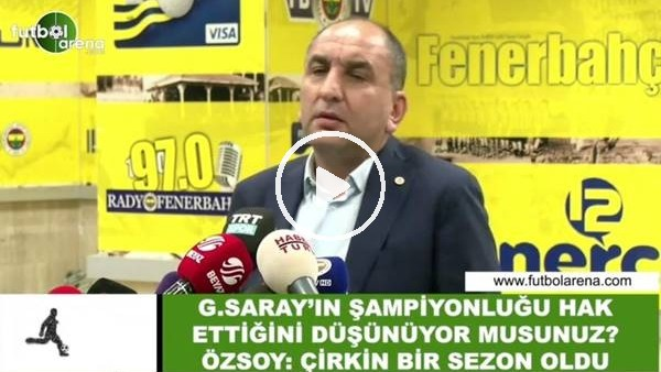 """'Semih Özsoy: """"Çirkin bir sezon oldu"""""""