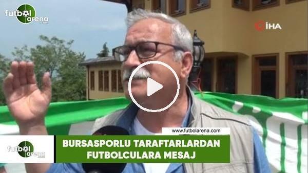Bursasporlu taraftarlardan futbolculara mesaj