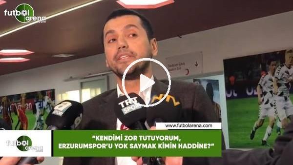 """'Hüseyin Üneş: """"Kendimi zor tuuyorum, Erzurumspor'u yok saymak kimin haddine?"""""""