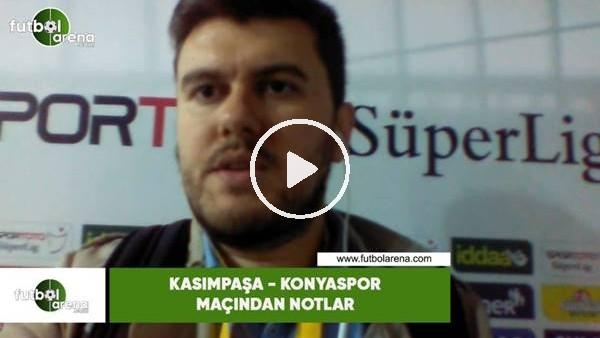 Kasımpaşa - Konyaspor maçından notlar