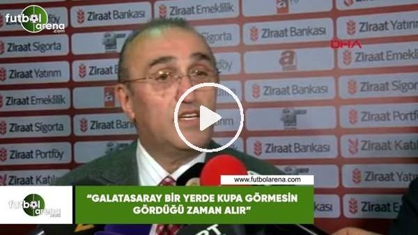 """'Abdurrahim Albayrak: """"Galatasaray bir yerde kupası görmesin gördüğü zaman alır"""""""