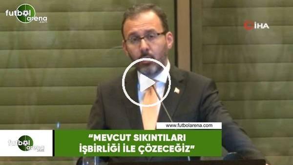 """'Bakan Kasapoğlu: """"Mevcut sıkıntıları işbirliği ile çözeceğiz"""""""