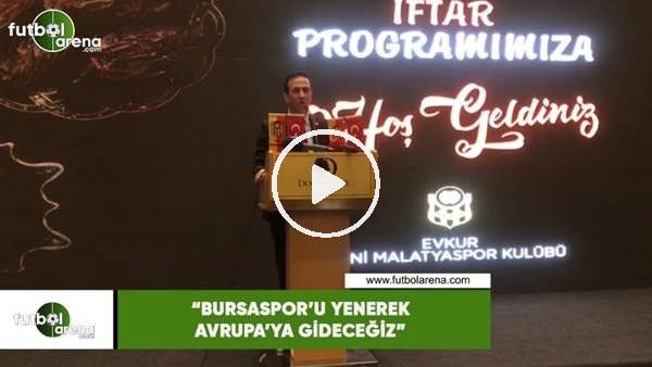 """'Adil Gevrek: """"Bursaspor'u yenerek Avrupa'ya gideceğiz"""""""