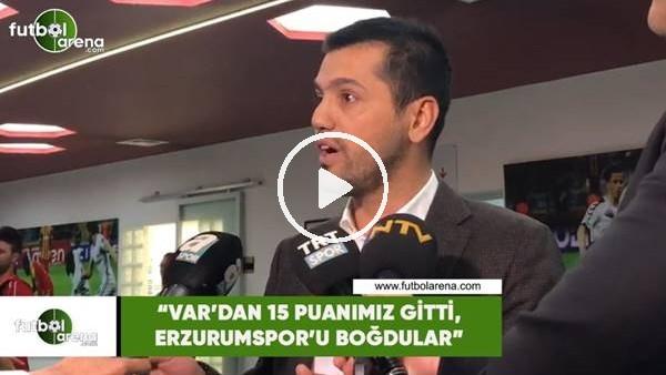 """'Hüseyin Üneş: """"VAR'dan 15 puanımız gitti, Erzurumspor'u boğdular"""""""