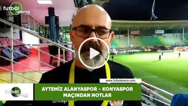 Aytemiz Alanyaspor - Konyaspor maçından notlar
