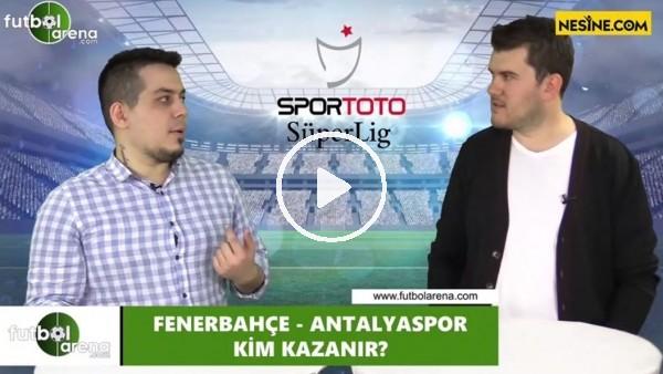 'Fenerbahçe - Antalyaspor maçını kim kazanır?