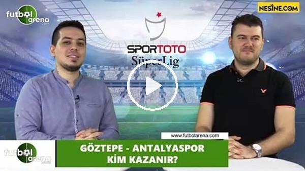 'Göztepe - Antalyaspor maçını kim kazanır?