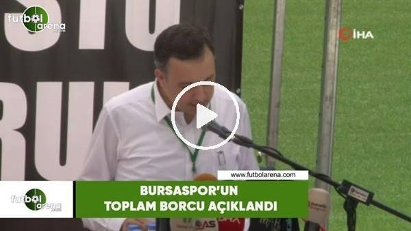'Bursaspor'un toplam borcu açıklandı