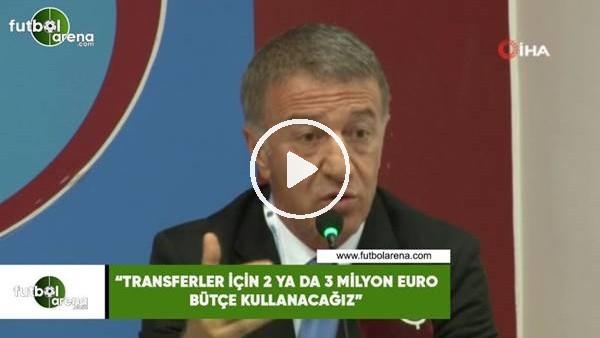"""'Ahmet Ağaoğlu: """"Transferler için 2 ya da 3 milyon euro bütçe kullanacağız"""""""