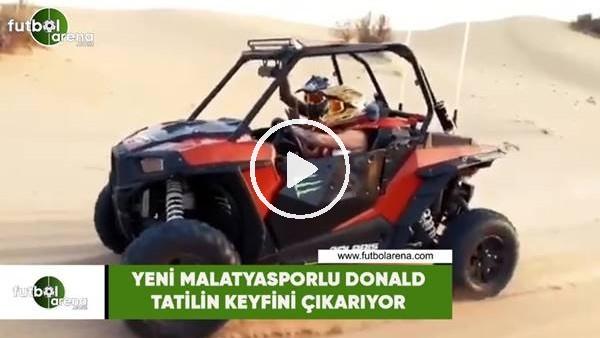'Yeni Malatyasporlu Donald tatilin keyfini çıkarıyor
