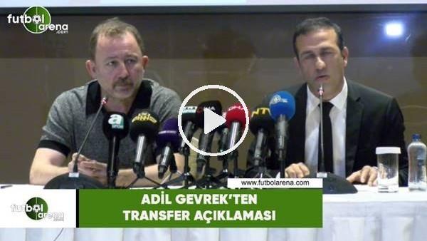 'Adil Gevrek'ten transfer açıklaması