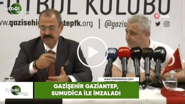 'Gazişehir Gaziantep, Sumudica ile sözleşme imzaladı