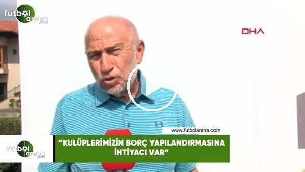 """'Nihat Özdemir: """"Kulüplerimizin borç yapılandırmasına ihtiyacı var"""""""