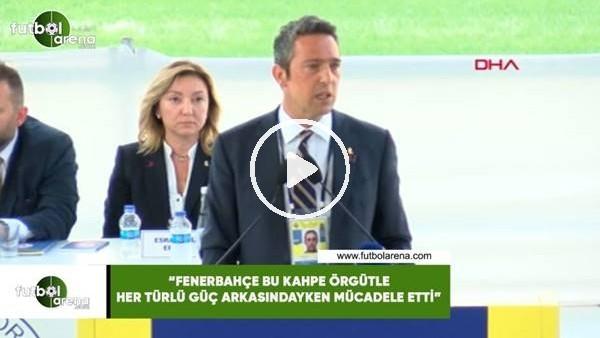 """'Ali Koç: """"Fenerbahçe bu kahpe örgütle her türlü güç arkasındayken mücadele etti"""""""