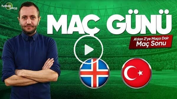 MAÇ GÜNÜ | İzlanda-Türkiye (11.06.2019) (Maç sonu)