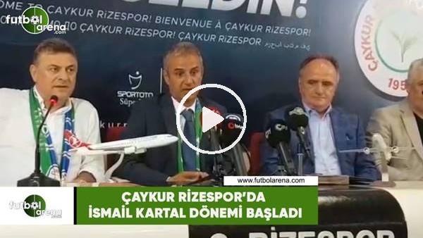 'Çaykur Rizespor'da İsmail Kartal dönemi başladı