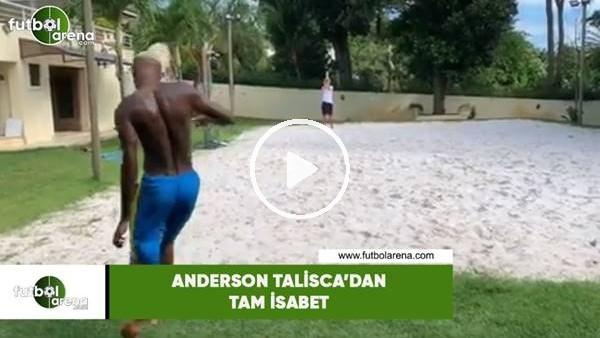 'Anderson Talisca'dan tam isabet