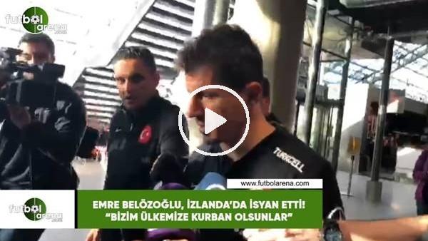 """Emre Belözoğlu, İzlanda'da isyan etti! Bizim ülkemize kurban olsunlar.."""""""
