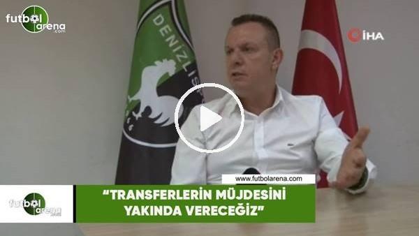 """'Ali Çetin: """"Transferlerin müjdesini yakında vereceğiz"""""""