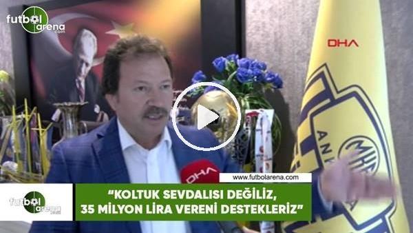 """'Mehmet Yiğiner: """"Koltuk sevdalısı değiliz, 35 milyon lira vereni destekleriz"""""""