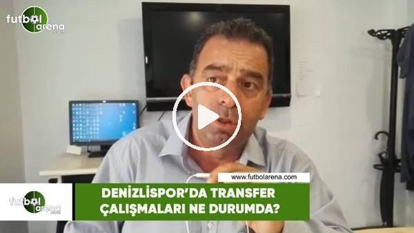 'Denizlispor'da transfer çalışmaları ne durumda?