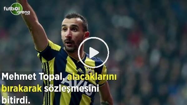 'Fenerbahçe'de Mehmet Topal ile yollar ayrıldı