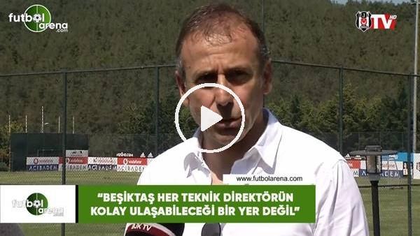 """Abdullah Acı: """"Beşiktaş her teknik direktörün kolay ulaşabieceği bir yer değil"""""""