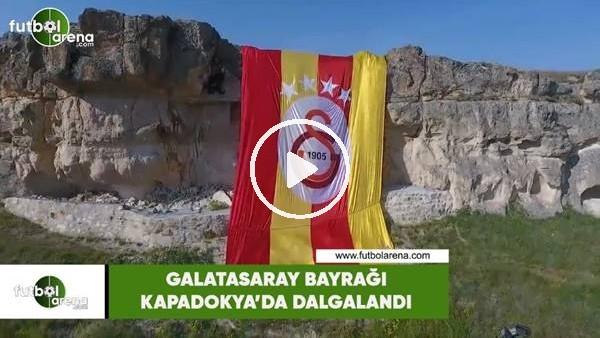 Galatasaray bayrağı Kapadokya'da dalgalandı