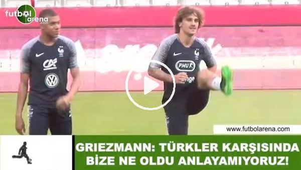 """Griezmann: """"Türkler karşısında bize ne oldu anlayamıyoruz"""""""