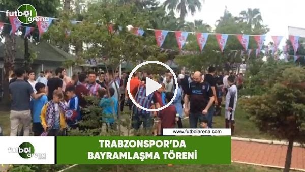 'Trabzonspor'da bayramlaşma töreni