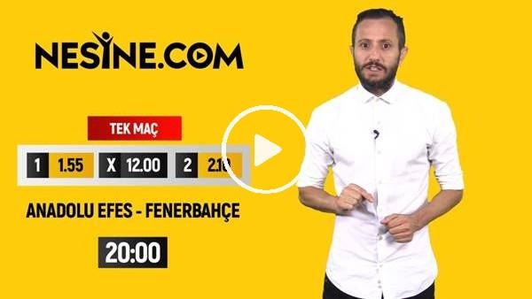 'Anadolu Efes - Fenerbahçe TEK MAÇ Nesine'de!