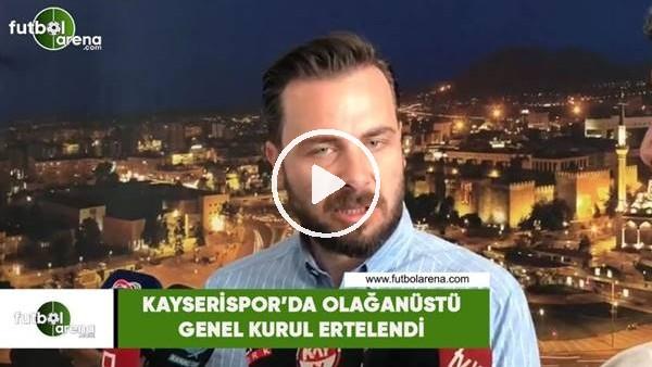'Kayserispor'da Olağanüstü Genel Kurul ertelendi
