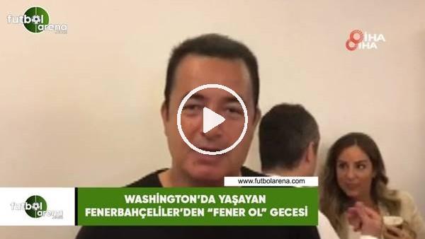"""'Washington'da yaşayan Fenerbahçeliler'den """"Fener Ol"""" gecesi"""