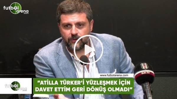 """'Şafak Mahmutyazıcıoğlu: """"Atilla Türker'i yüzleşmek için davet ettim geri dönüş olmadı"""""""