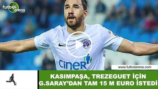 'Kasımpaşa, Trezeguet için Galatasaray'dan tam 15 milyon euro istedi