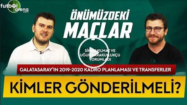 'ÖNÜMÜZDEKİ MAÇLAR #19 | Galatasaray Transfer Gündemi, Kadro Planlaması, Gönderilecekler, Altyapı