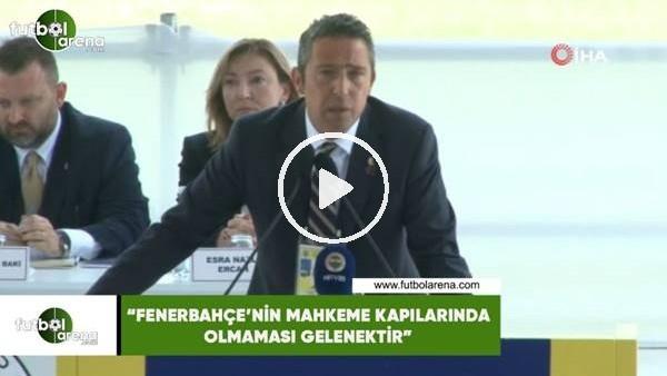 """'Ali Koç: """"Fenerbahçe'nin mahkeme kapılarında olmaması gelenektir"""""""