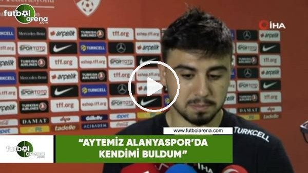 """'Ozan Tufan: """"Aytemiz Alanyaspor'da kendimi buldum"""""""