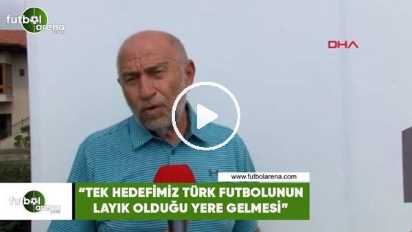 """'Nihat Özdemir: """"Tek hedefimiz Türk futbolunun layık olduğu yere gelmesi"""""""