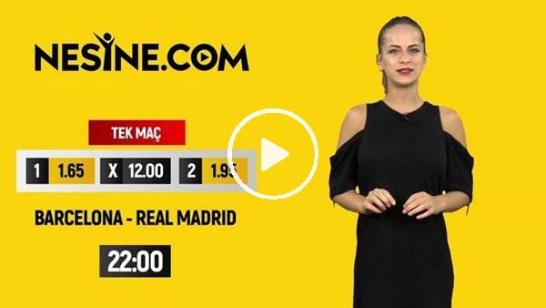 'Barcelona - Real Madrid TEK MAÇ Nesine'de!