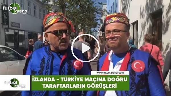 İzlanda - Türkiye maçına doğru taraftarların görüşleri