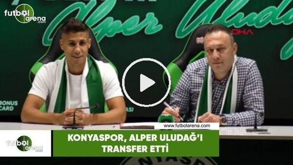 'Konyaspor, Alper Uludağ'ı transfer etti