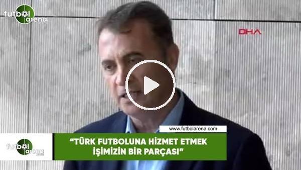 """'Fikret Orman: """"Türk futboluna hizmet etmek işimizin bir parçası"""""""