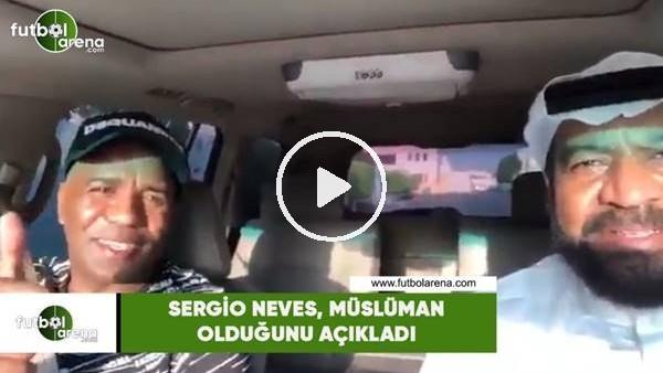 'Sergio Neves, Müslüman olduğunu açıkladı