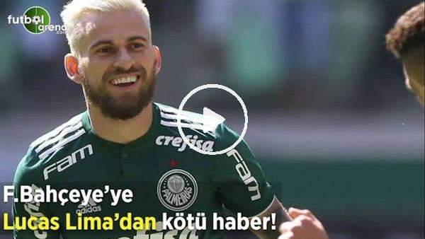 Fenerbahçe'ye Lucas Lima'dan kötü haber